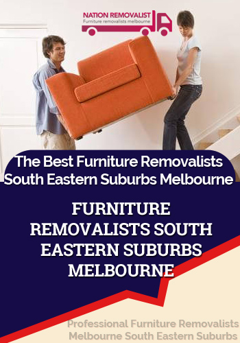 Furniture Removalists South Eastern Suburbs Melbourne