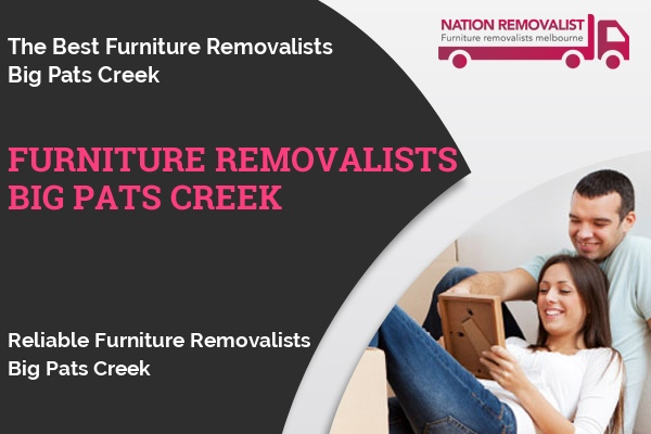 Furniture Removalists Big Pats Creek