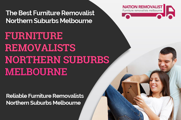 Furniture Removalists Northern Suburbs Melbourne