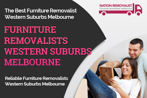 Furniture Removalists Western Suburbs Melbourne